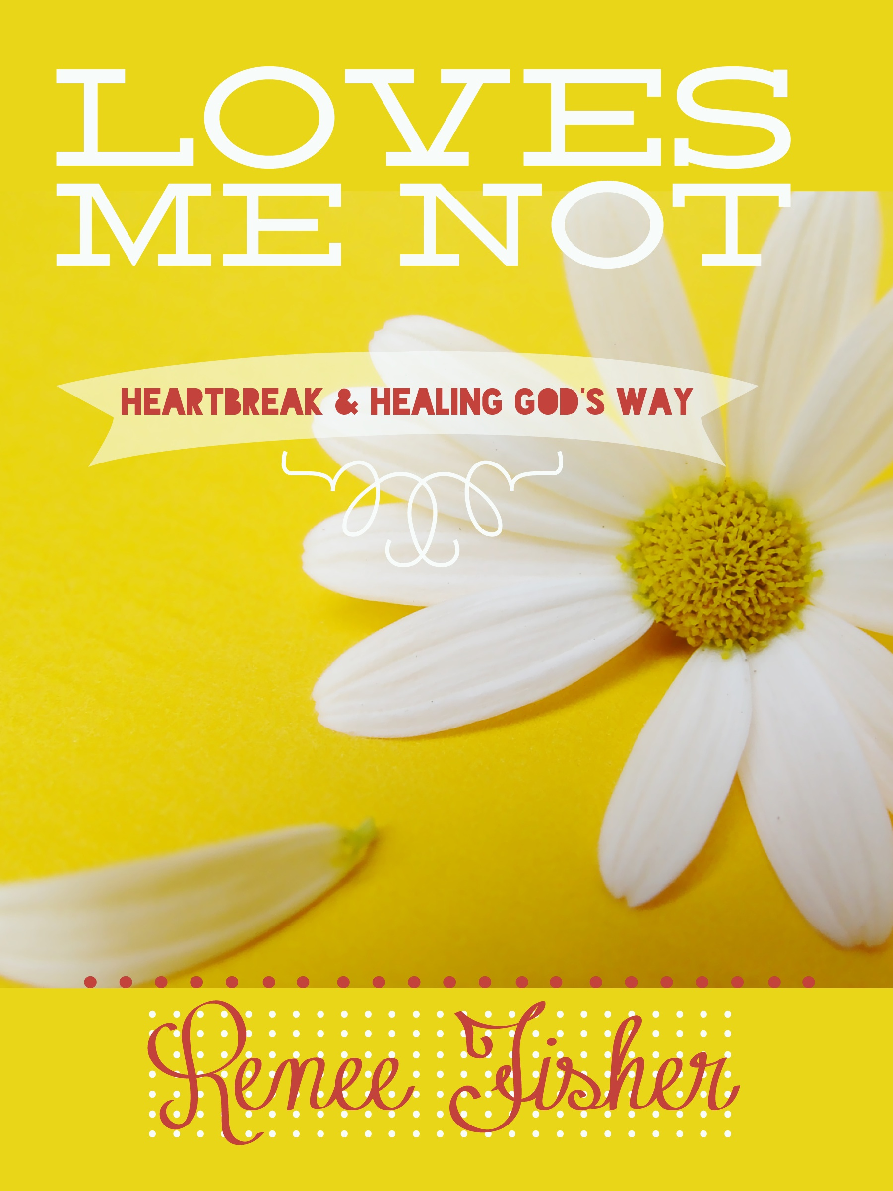 I recently wrote a book entitled Loves Me Not, and I'd love for you to read  it!